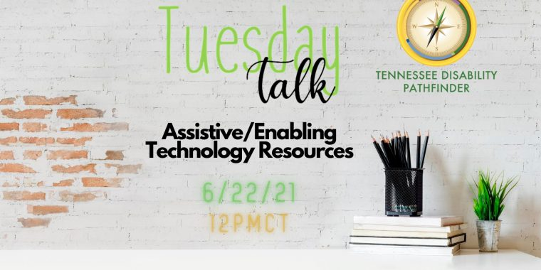 """TN Pathfinder image of desk with black pencils, 5 books under the pencil holder, and a green plant all sitting on a table in front of a white textured wall with text """"Tuesday Talk Assistive/Enabling Technology Resources 6/22/21 12 PM CT"""" and the Pathfinder logo on the wall."""